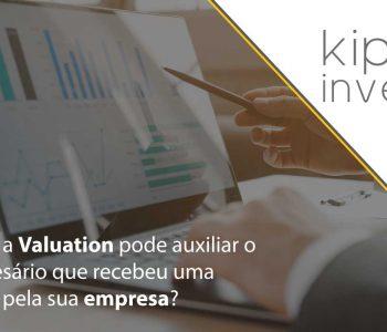 Como a Valuation pode auxiliar o empresário que recebeu uma oferta pela sua empresa?